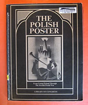 The Polish Poster: From Young Poland Through the Second World War: Holdings in the Prints and ...