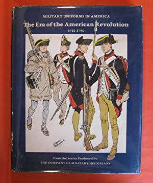 Military Uniforms in America: The Era of the American Revolution, 1755-1795