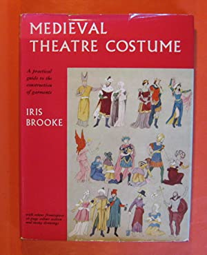 Medieval Theatre Costume: A Practical Guide to the Construction of Garments