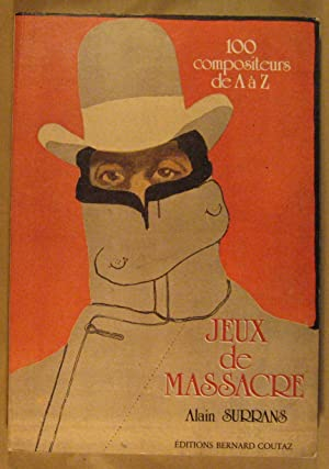 Jeux De Massacre: 100 Compositeurs de A a Z