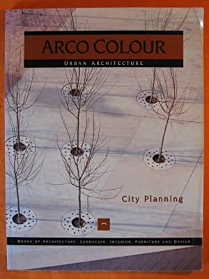 City Planning : Arco Colour Urban Architecture (Arco Colour Collection): Asensio Cerver, Francisco