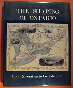The Shaping of Ontario: From Exploration to Confederation