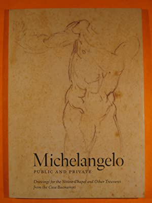 Michelangelo: Public and Private Drawings for the Sistine Chapel and Other Treasures