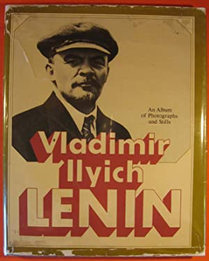 Vladimir Llyich Lenin: An Album of Photographs and Stills