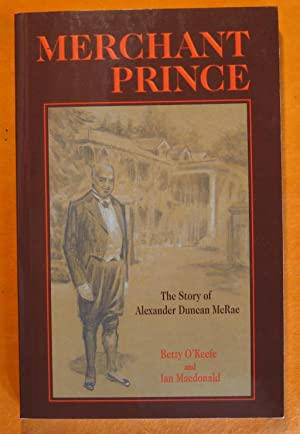 Merchant Prince: The Story of Alexander Ducan McRae