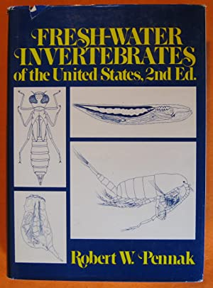 Fresh-Water Invertebrates of the United States: Second Edition