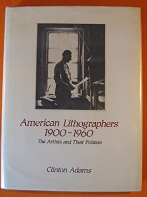 American Lithographers, 1900-1960: The Artists and Their Printers