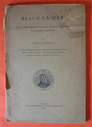 Beach La Mar: The Jargon or Trade Speech of the Western Pacific: Churchill, William