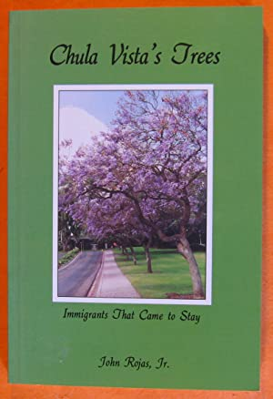 Chula Vista's Trees, Immigrants That Came to Stay: Rojas, John Jr.
