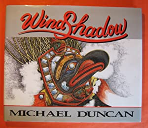 WindShadow: Paintings, Drawings and Poetry By Michael Duncan