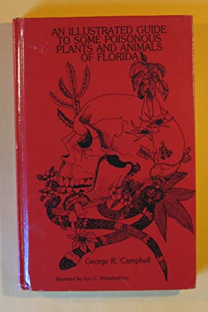 An Illustrated Guide to Some Poisonous Plants: Campbell, George R.