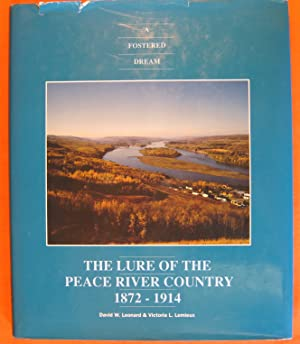 The Lure of the Peace River Country: A Fostered Dream