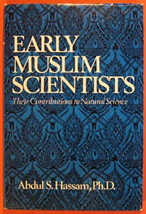 Early Muslim Scientists: Their Contributions to Natural Science