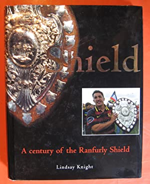 The Shield : A Century of the Ranfurly Shield