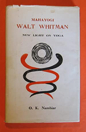 Maha Yogi Walt Whitman New Light on Yoga: Nambiar, O. K.