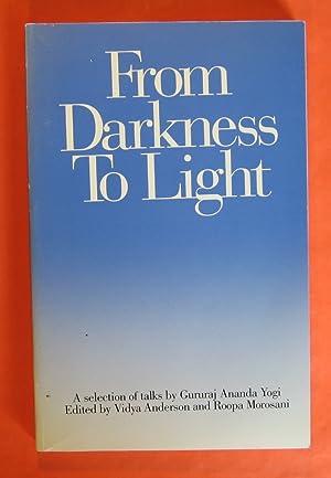 From Darkness to Light, Selected Talks of Gururaj Ananda Yogi: Jururaj Ananda Yogi ; Anderson, ...