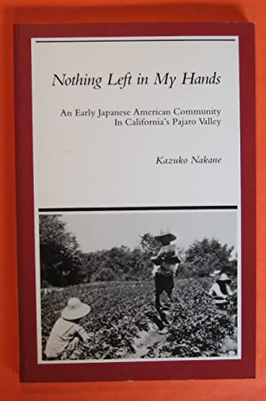 Nothing left in my hands: An early Japanese American community in California's Pajaro Valley