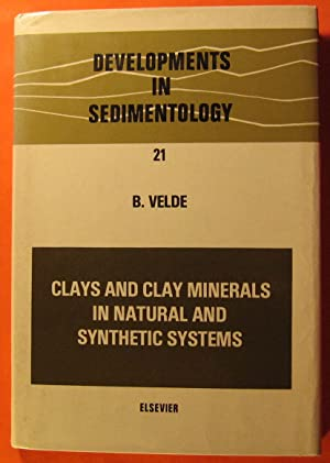 Clays and Clay Minerals in Natural and Synthetic Systems (Developments in Sedimentology 21)