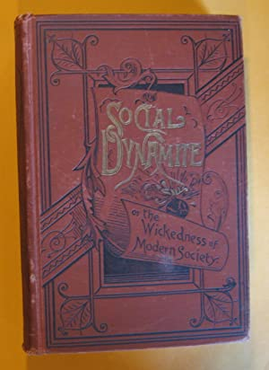Social Dynamite: Or the Wickedness of Modern Society