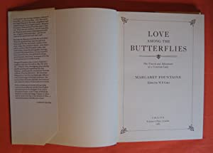 Love Among the Butterflies: The Travels and Adventures of a Victorian Lady: Fountaine, Margaret