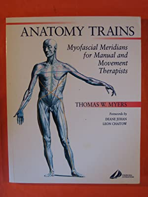 Anatomy Trains: Myofascial Meridians for Manual and Movement Therapists, 1e