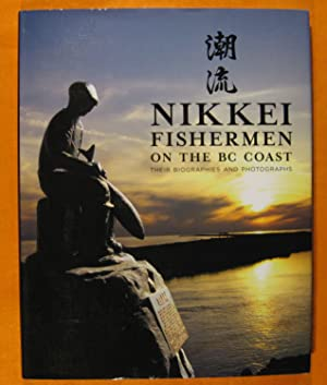 Nikkei Fishermen on the BC Coast: Their Biographies and Photographs