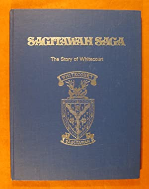 Sagitawah Saga: The Story of Whitecourt
