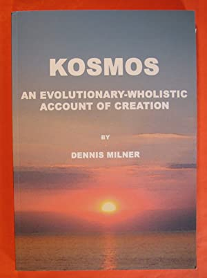 Kosmos: An Evolutionary-wholistic Account of Creation