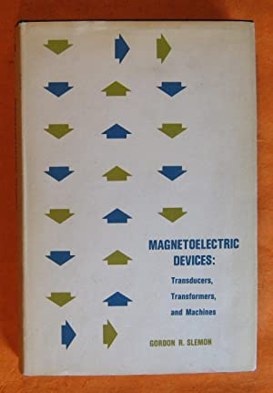 Magnetoelectric Devices: Transducers, Transformers, and Machines: Slemon, Gordon R.