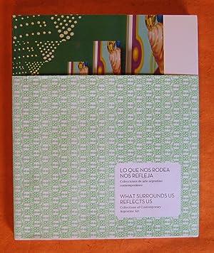 Lo que nos rodea nos refleja . Colecciones de arte argentino contemporáneo ------- What ...