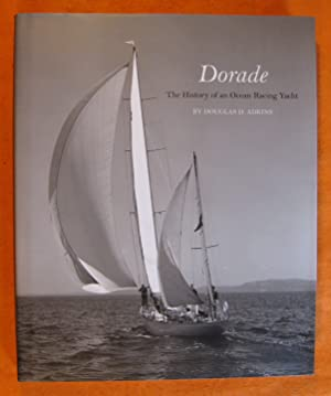 Dorade: The History of an Ocean Racing Yacht