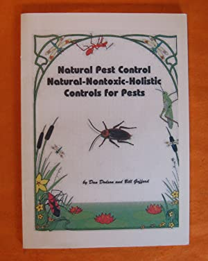Natural Pest Control: Natural Nontoxic Holistic Controls for Pests