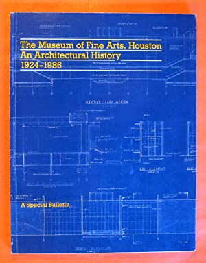 The Museum of Fine Arts, Houston: An Architectural History, 1924 - 1986