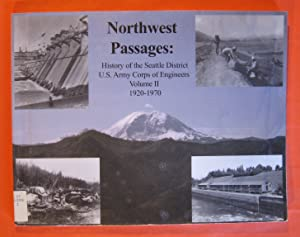 Northwest Passages: History of the Seattle District U.S Army Corps of Engineers Volume II 1920 - ...