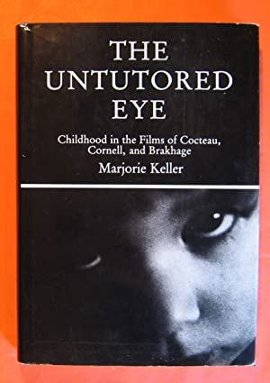 The Untutored Eye: Childhood in the Films of Cocteau, Cornell, and Brakhage
