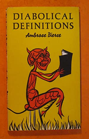 Diabolical Definitions: A Selection from the Devil's Dictonary of Ambrose Vierce