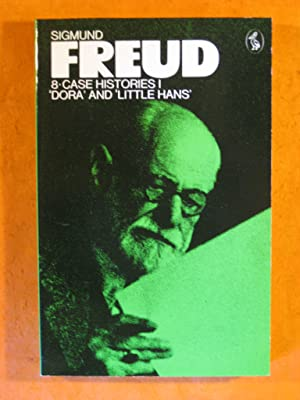 Freud Library 8: Case Histories I: Dora And Little Hans (Volume 8 - Case Histories I)