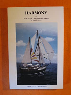 Harmony: Yacht Design, Construction and Cruising
