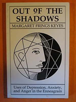 Out of the Shadows: Uses of Depression, Anxiety, and Anger in the Enneagram