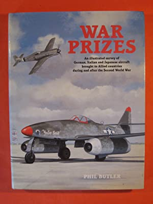 War Prizes: An Illustrated Survey of German, Italian and Japanese Aircraft Brought to Allied Coun...