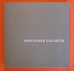 Vancouver Collects: The Group of Seven; Sun pictures to photoconceptualism : photography from loc...
