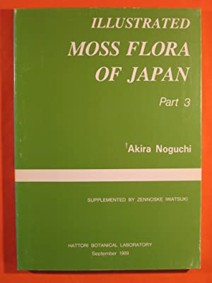 Illustrated Moss Flora of Japan, Part 3: Noguchi, Akira