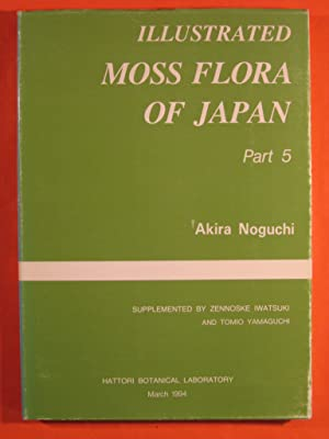Illustrated Moss Flora of Japan, Part 5: Noguchi, Akira