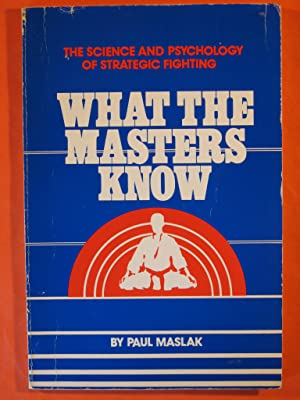 What the Masters Know: The Science and Psychology of Strategic Fighting