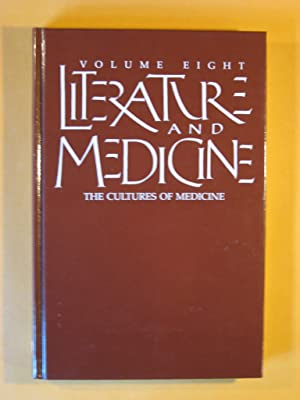 Literature an Medicine Volume 8: The Cultures of Medicine