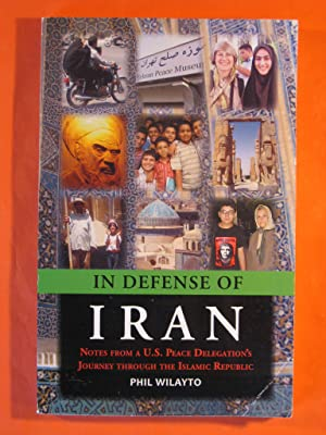 In Defense of Iran: Notes from a U.S. Peace Delegations' Journey Throught the Islamic Republic