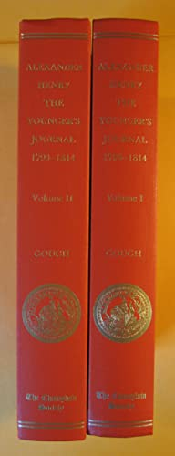 The Journal of Alexander Henry The Younger 1799-1814 (in 2 volumes) Vol.I -Red River and the Jour...