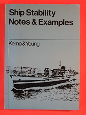 Ship Stability Notes and Examples: Kemp, John F.; Young, Peter