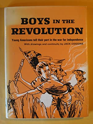 Boys in the Revolution: Young Americans tell Their Part in the War for Independence