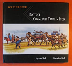 Back to the Future : Roots of Commodity Trade in India - A Study of Archaeological, Literary and ...